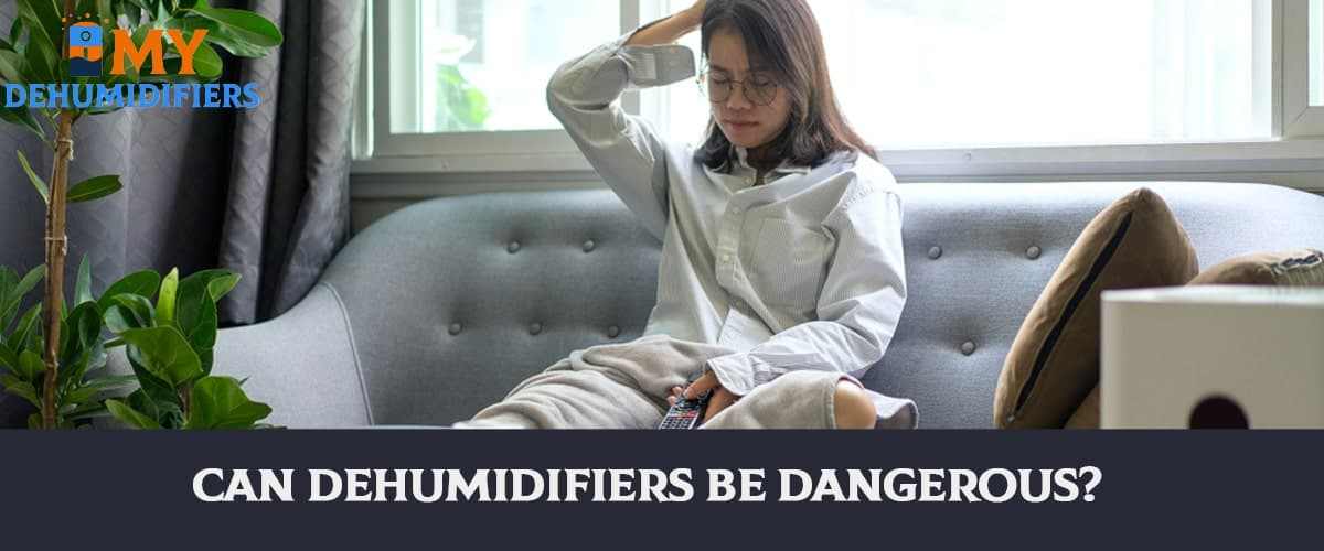Can Dehumidifiers Be Dangerous?