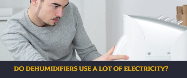 Do Dehumidifiers Use A Lot Of Electricity